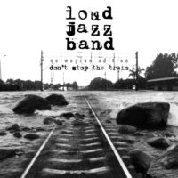 """Loud Jazz Band """"Don't stop the train"""""""