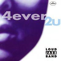 "Loud Jazz Band ""4ever 2U"""
